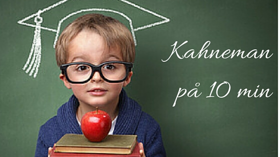 Kahneman på 10 min