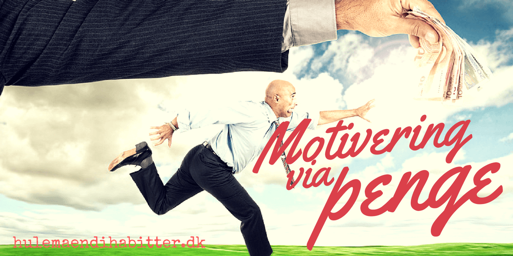 motivering-via-penge-tabsaversion-hulemaend-i-habitter